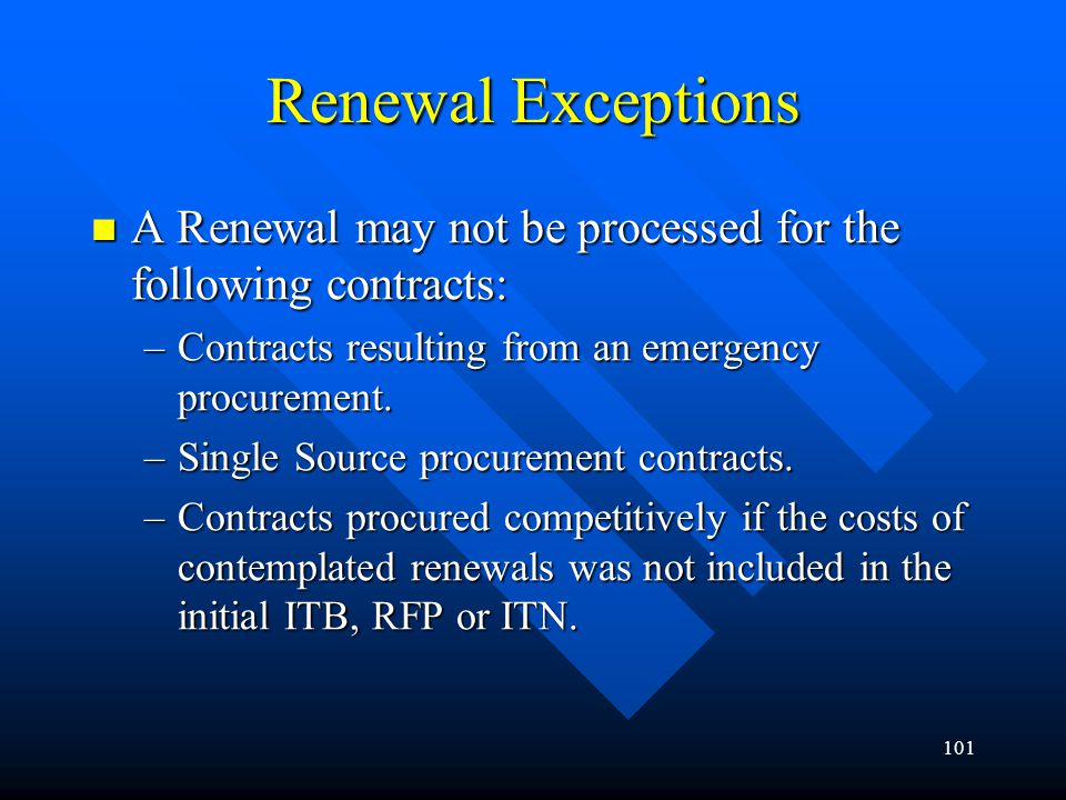 Renewal Exceptions A Renewal may not be processed for the following contracts: Contracts resulting from an emergency procurement.