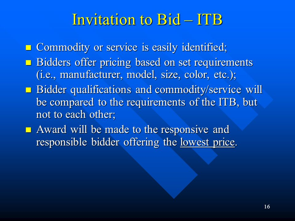 Invitation to Bid – ITB Commodity or service is easily identified;