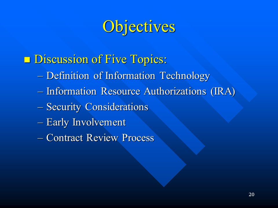 Objectives Discussion of Five Topics: