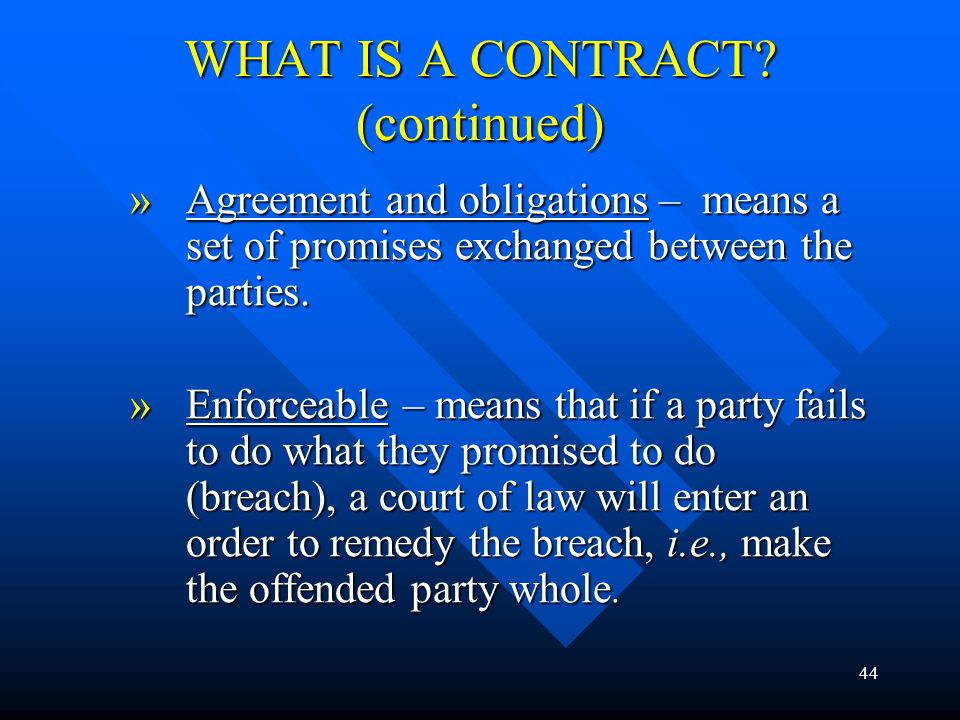 WHAT IS A CONTRACT (continued)