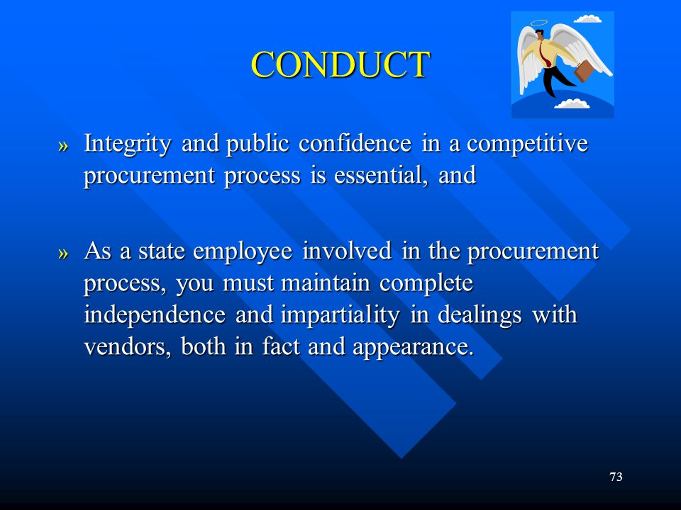 CONDUCT Integrity and public confidence in a competitive procurement process is essential, and.