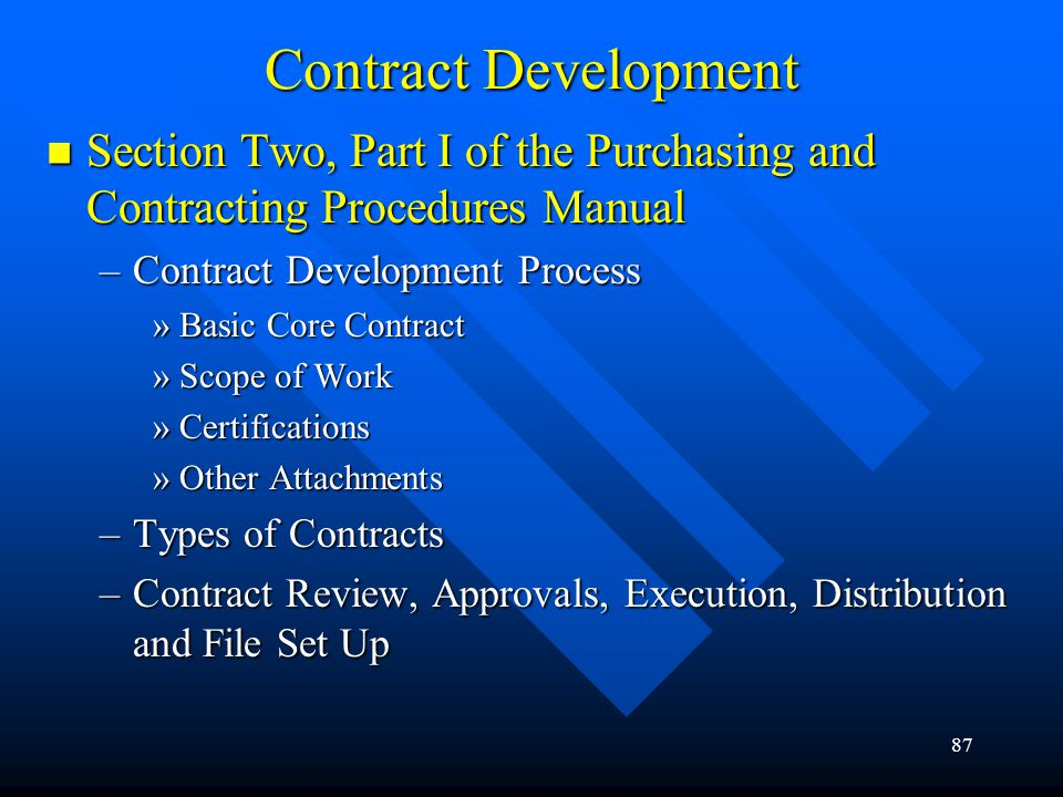 Contract Development Section Two, Part I of the Purchasing and Contracting Procedures Manual. Contract Development Process.