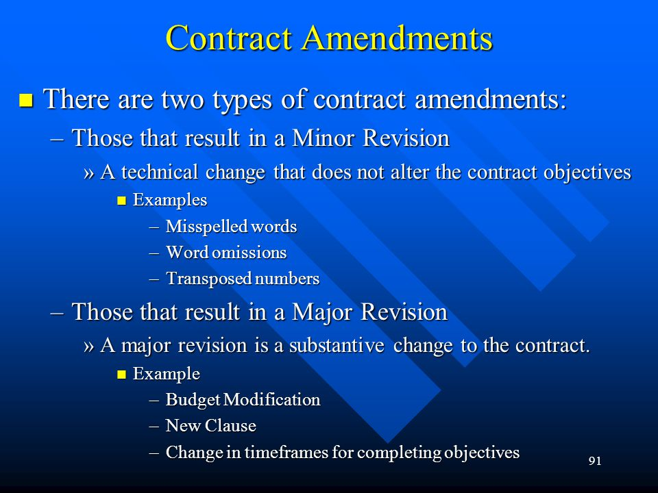 Contract Amendments There are two types of contract amendments: