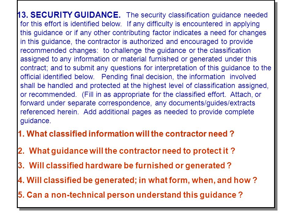 1. What classified information will the contractor need