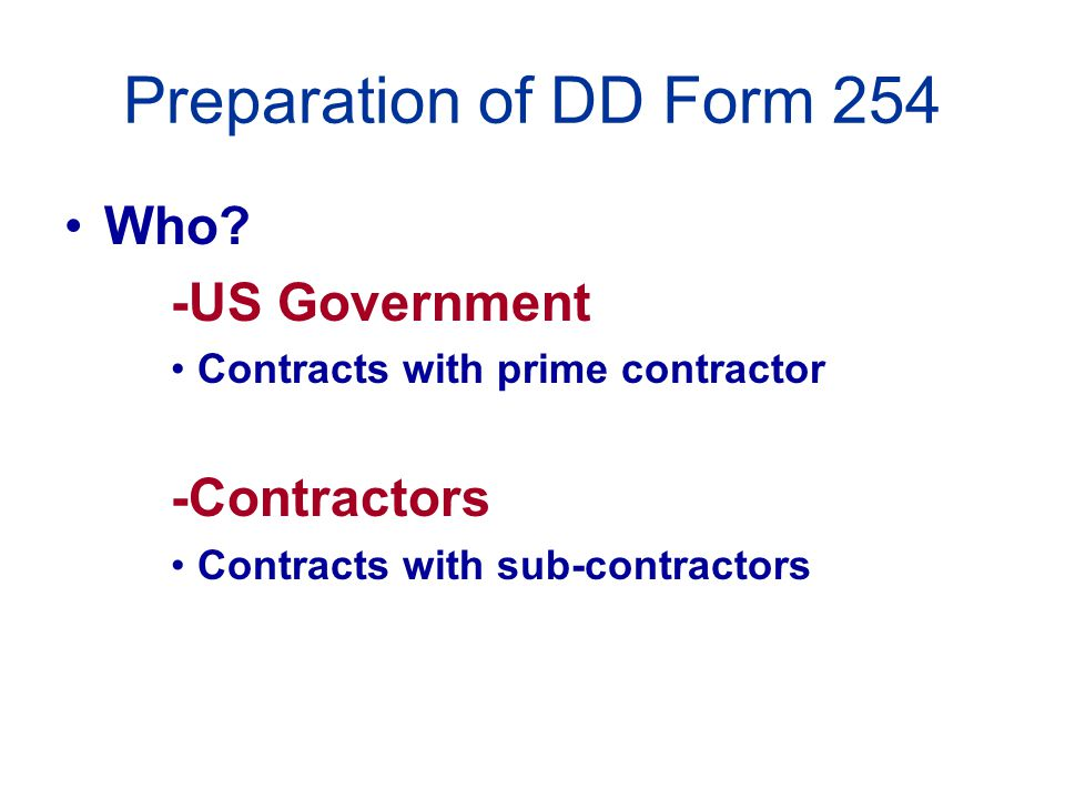 Preparation of DD Form 254 Who -US Government -Contractors