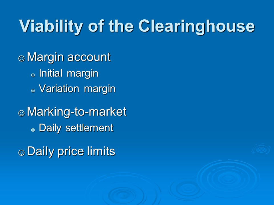 Viability of the Clearinghouse