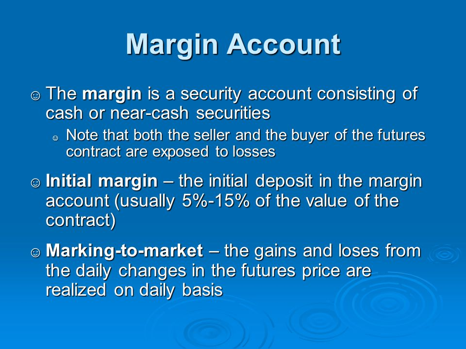 Margin Account The margin is a security account consisting of cash or near-cash securities.