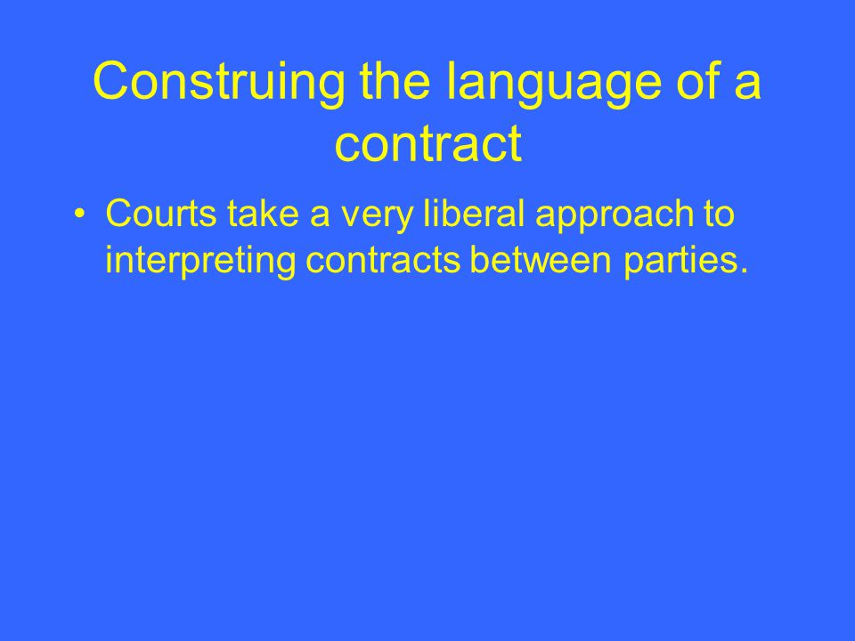 Construing the language of a contract