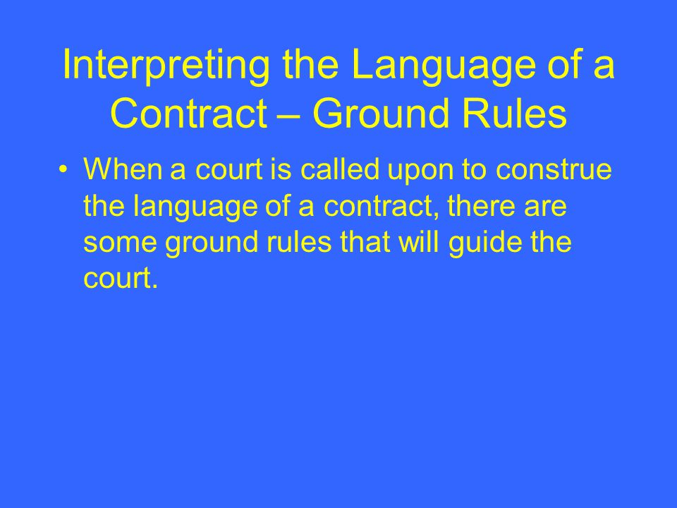 Interpreting the Language of a Contract – Ground Rules