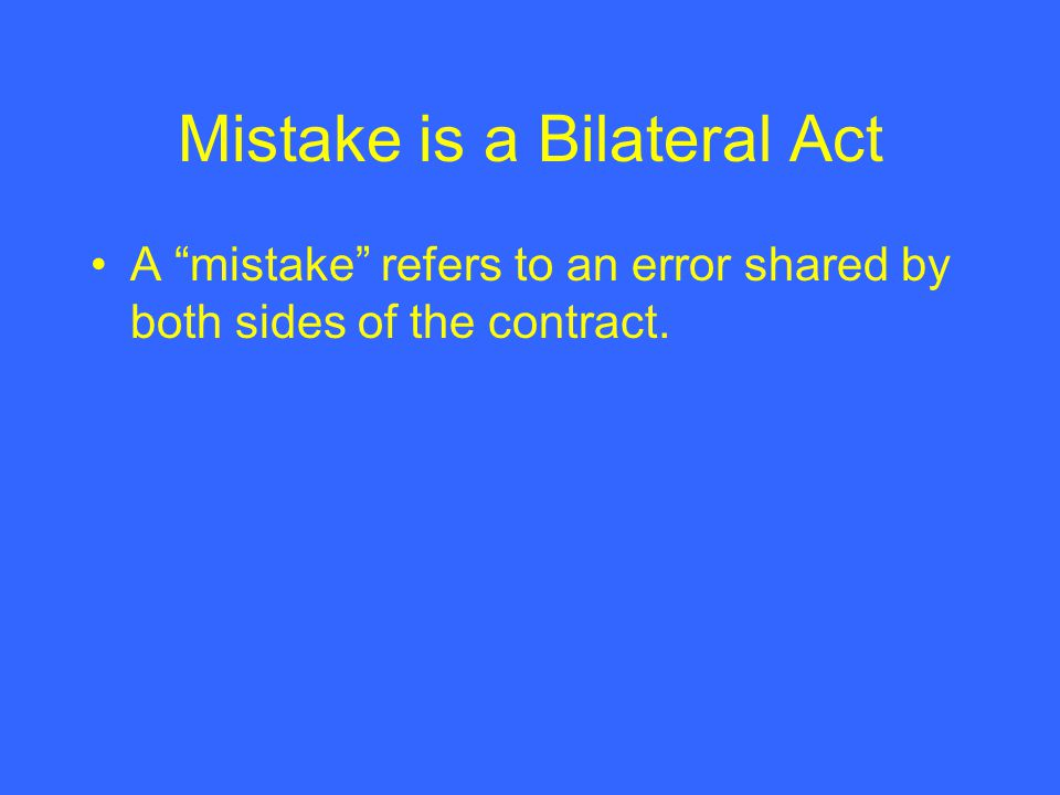 Mistake is a Bilateral Act