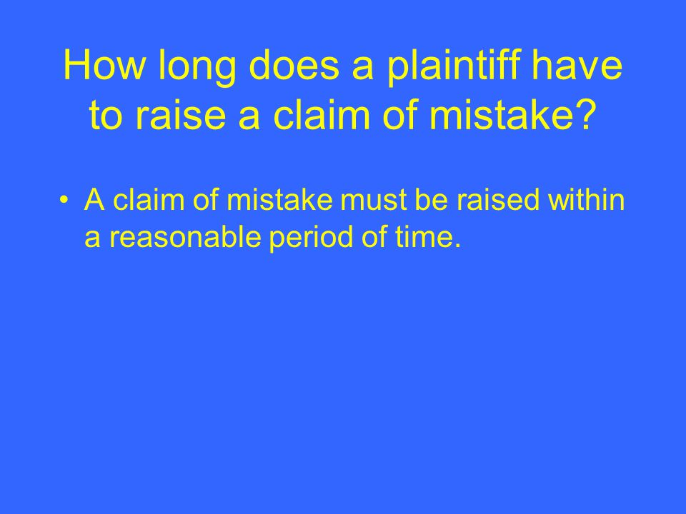 How long does a plaintiff have to raise a claim of mistake