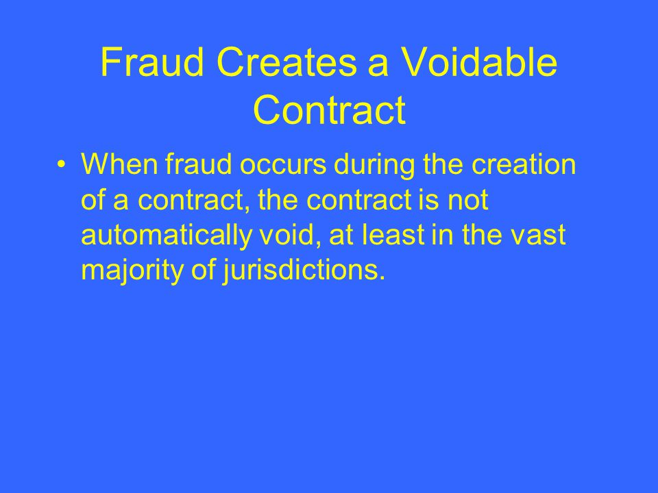 Fraud Creates a Voidable Contract
