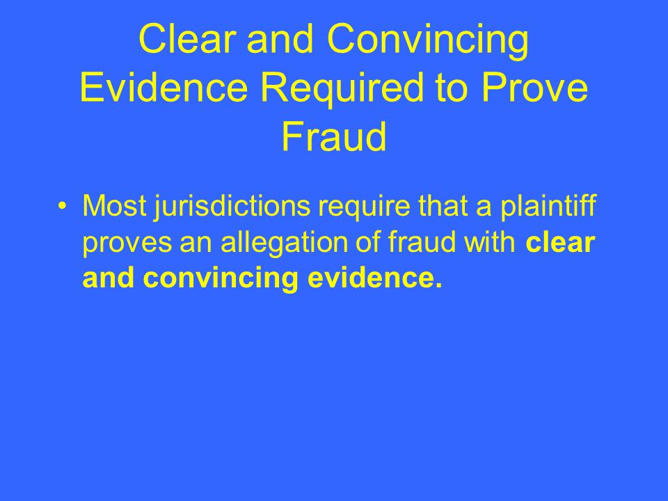 Clear and Convincing Evidence Required to Prove Fraud