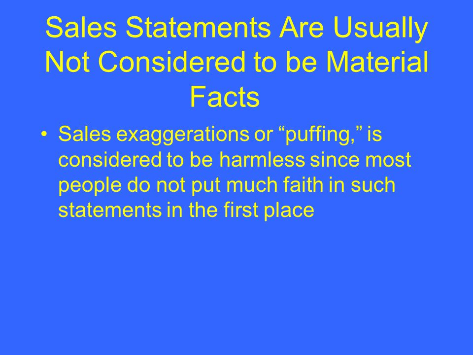 Sales Statements Are Usually Not Considered to be Material Facts