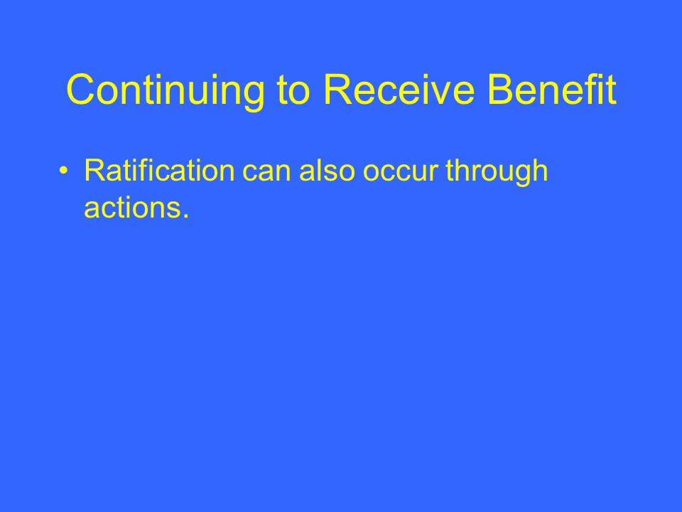 Continuing to Receive Benefit