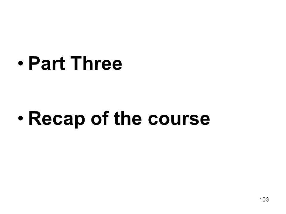 Part Three Recap of the course