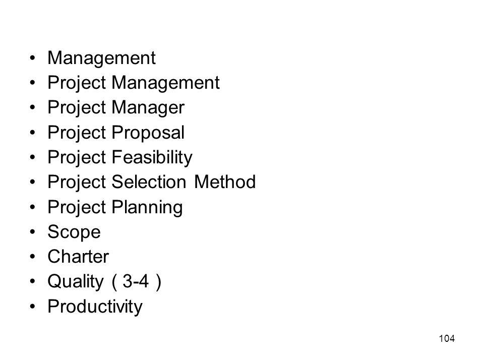 Management Project Management. Project Manager. Project Proposal. Project Feasibility. Project Selection Method.
