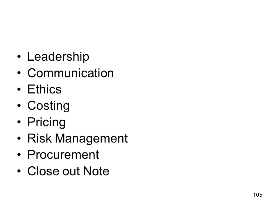 Leadership Communication Ethics Costing Pricing Risk Management Procurement Close out Note
