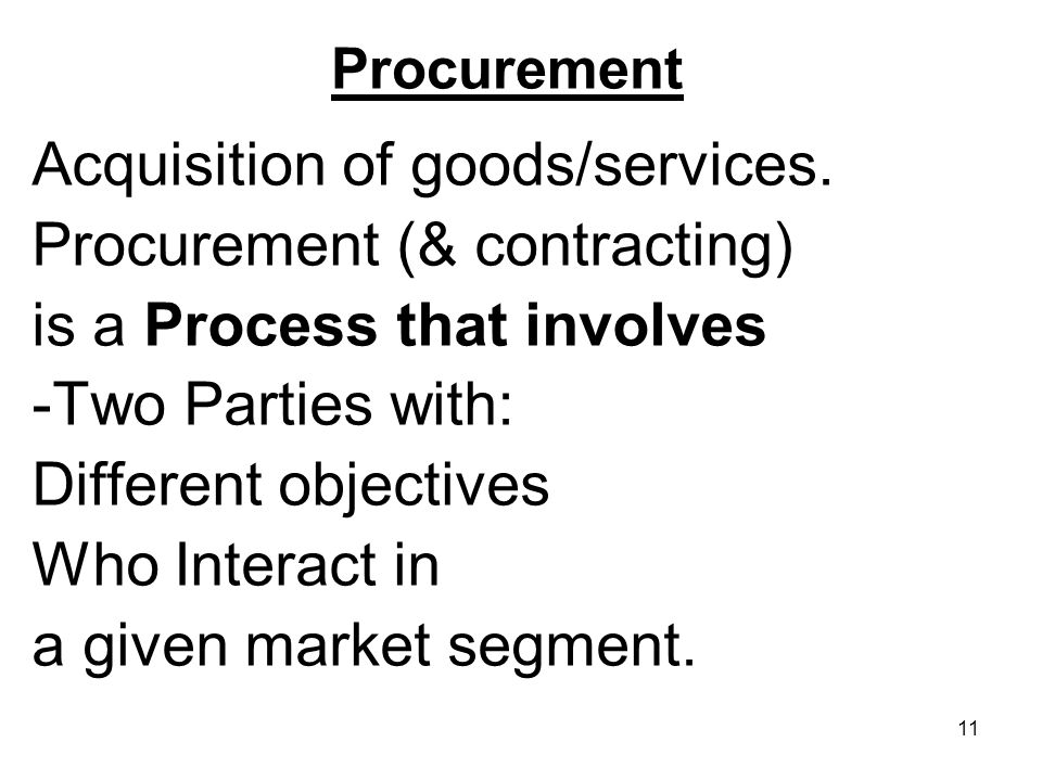 Acquisition of goods/services. Procurement (& contracting)