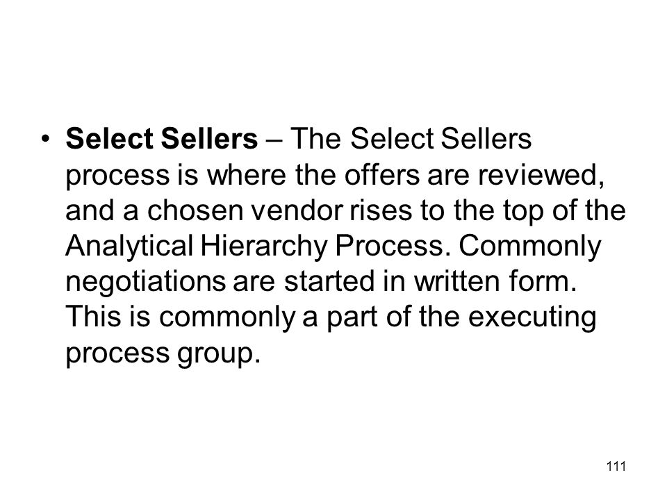 Select Sellers – The Select Sellers process is where the offers are reviewed, and a chosen vendor rises to the top of the Analytical Hierarchy Process.