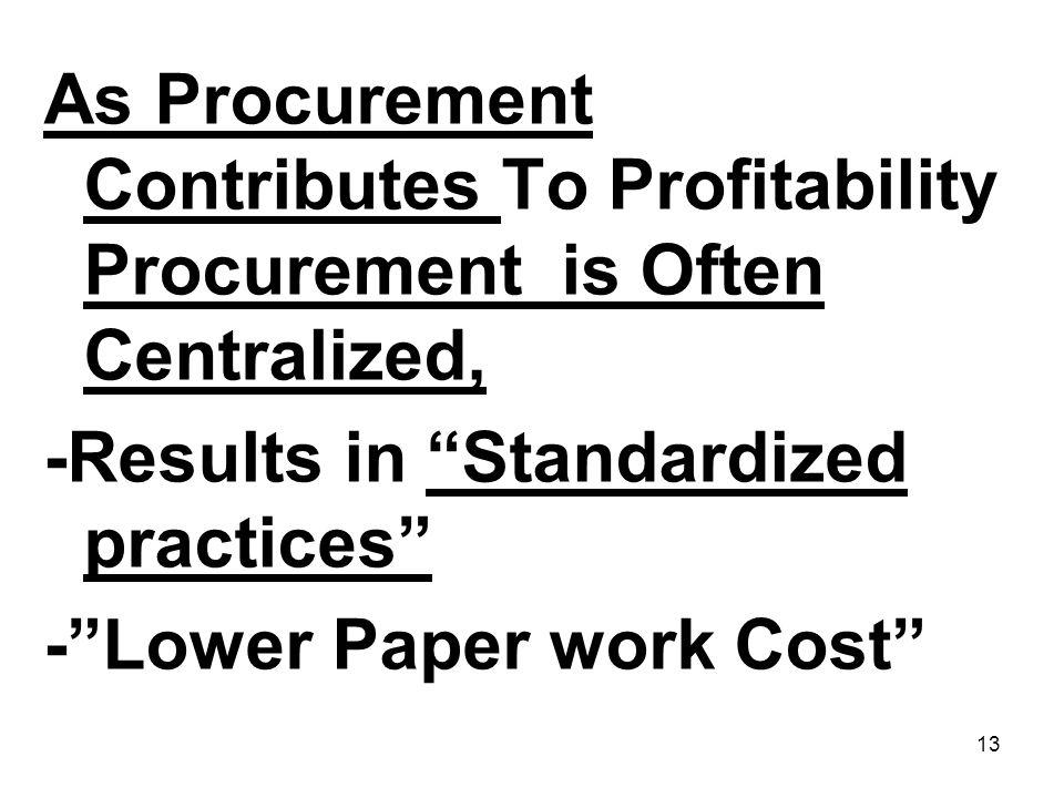 As Procurement Contributes To Profitability Procurement is Often Centralized,
