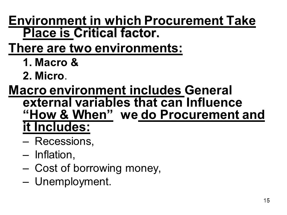 Environment in which Procurement Take Place is Critical factor.