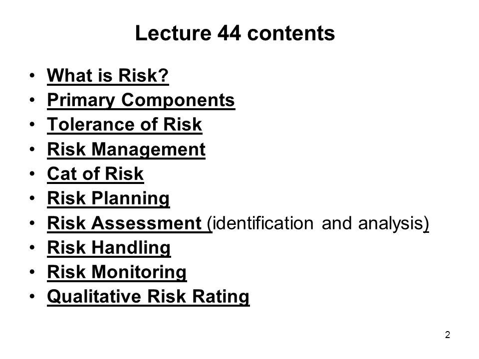 Lecture 44 contents What is Risk Primary Components Tolerance of Risk
