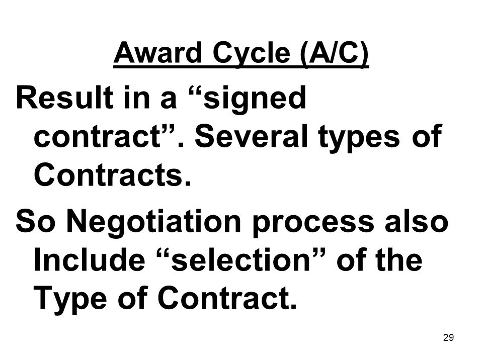 Result in a signed contract . Several types of Contracts.