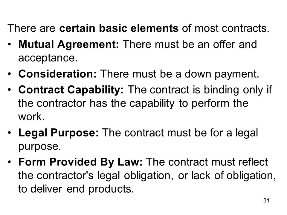 There are certain basic elements of most contracts.