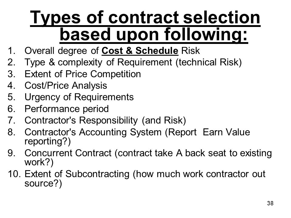 Types of contract selection based upon following: