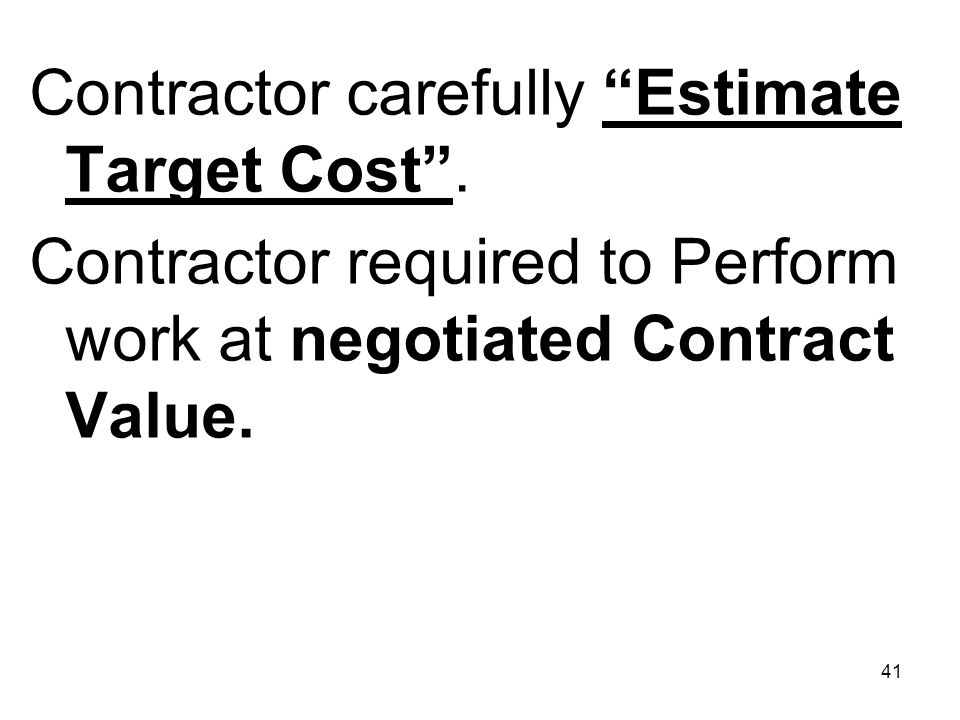 Contractor carefully Estimate Target Cost .