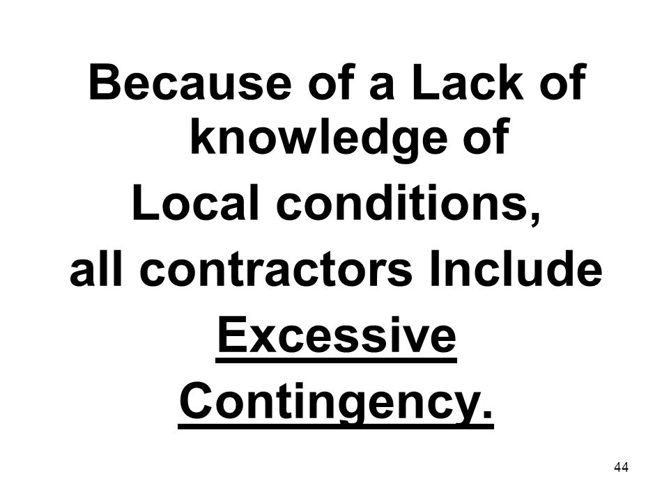 Because of a Lack of knowledge of all contractors Include
