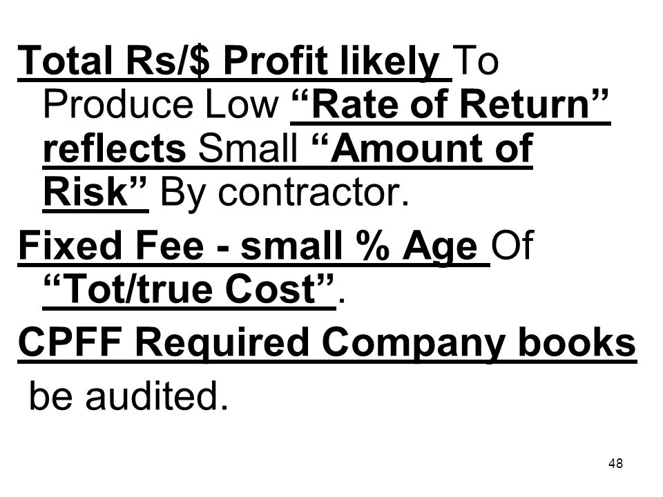 Total Rs/$ Profit likely To Produce Low Rate of Return reflects Small Amount of Risk By contractor.