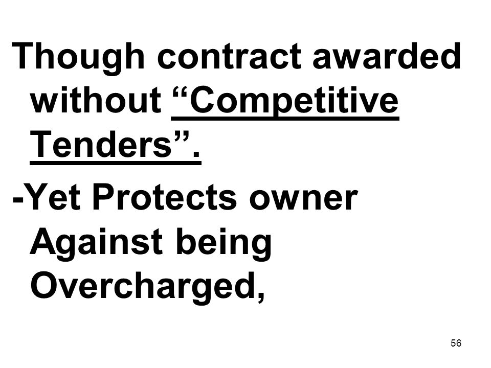 Though contract awarded without Competitive Tenders .