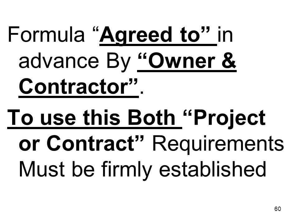 Formula Agreed to in advance By Owner & Contractor .