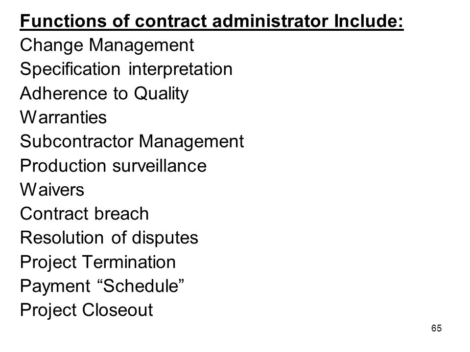 Functions of contract administrator Include: