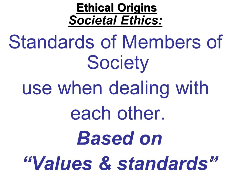 Standards of Members of Society