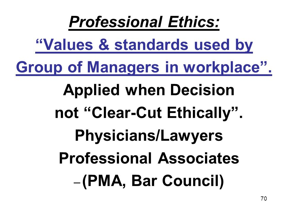 Values & standards used by Group of Managers in workplace .