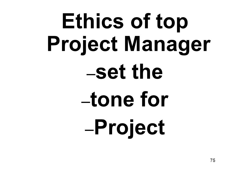 Ethics of top Project Manager