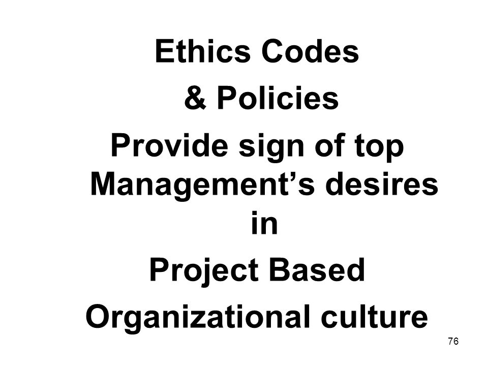 Provide sign of top Management's desires in Organizational culture
