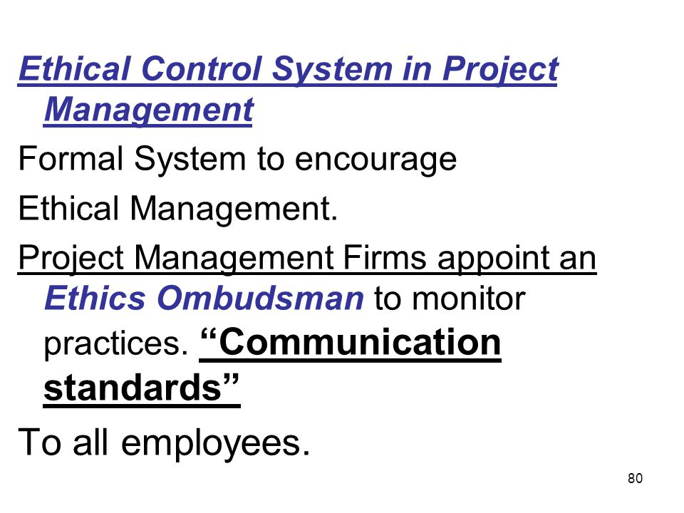 To all employees. Ethical Control System in Project Management