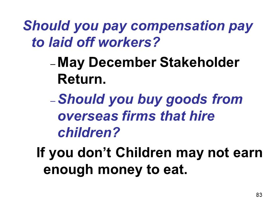 Should you pay compensation pay to laid off workers