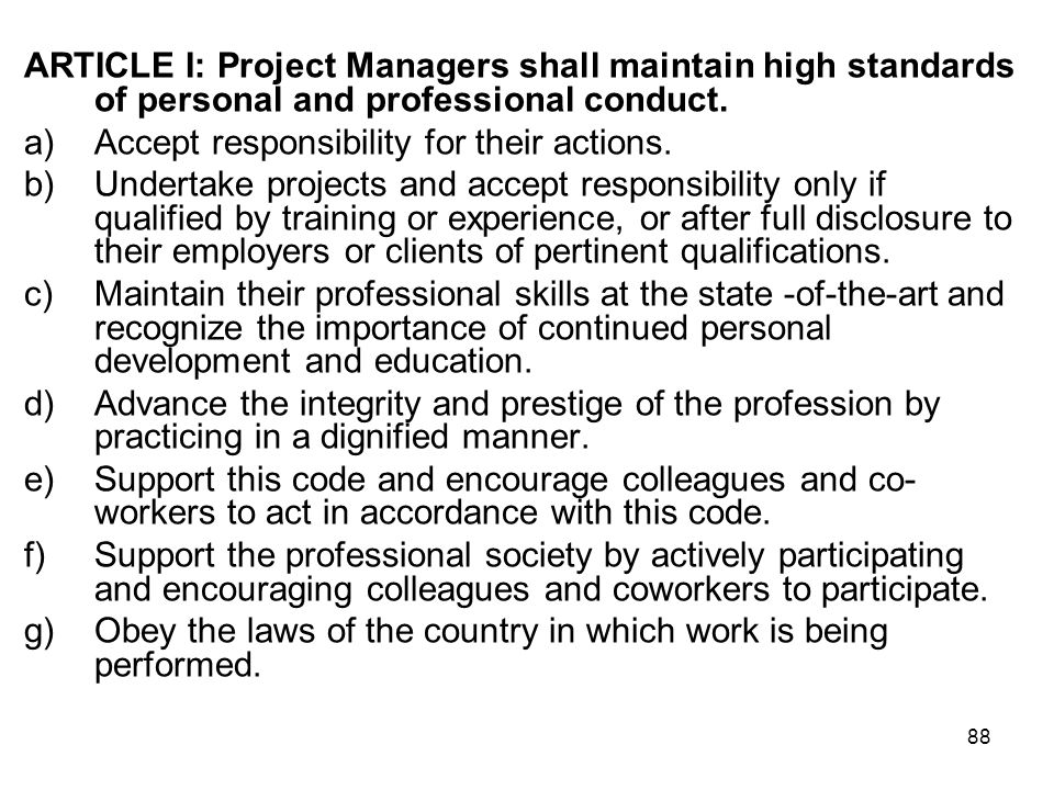 ARTICLE I: Project Managers shall maintain high standards of personal and professional conduct.
