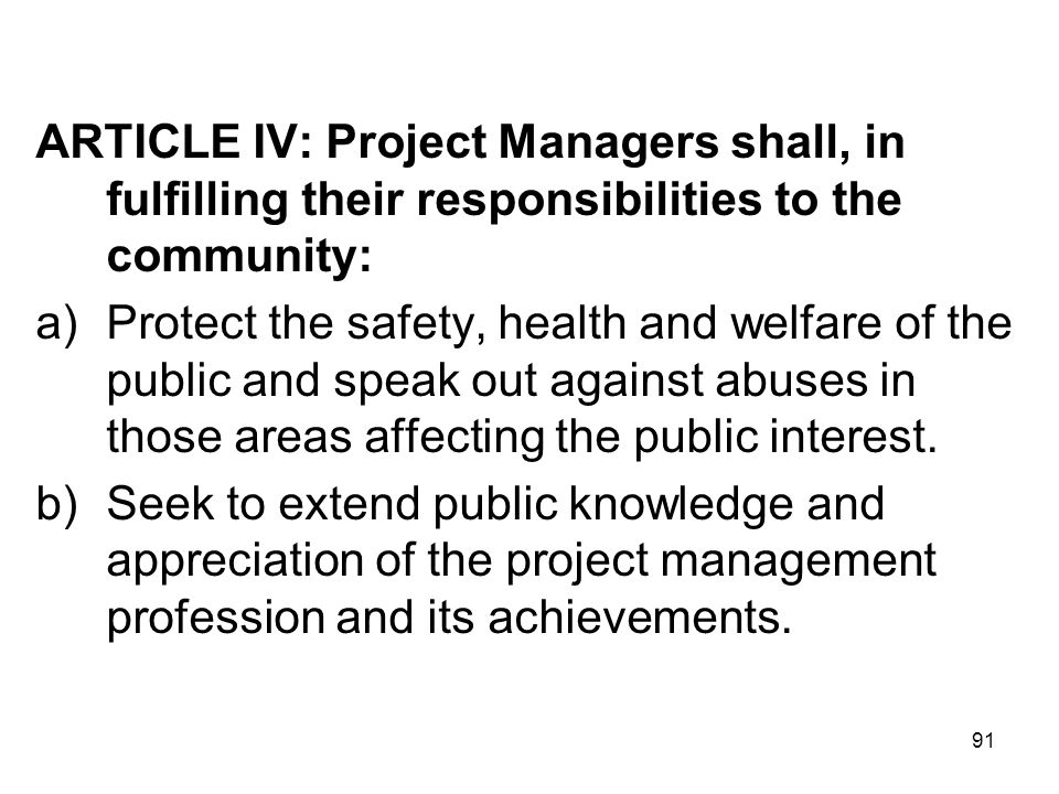 ARTICLE IV: Project Managers shall, in fulfilling their responsibilities to the community: