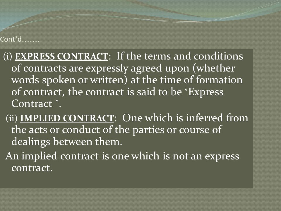 An implied contract is one which is not an express contract.