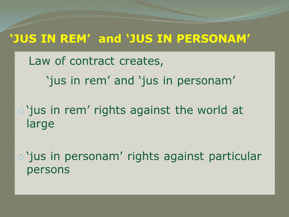 'JUS IN REM' and 'JUS IN PERSONAM'