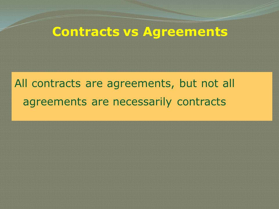 Contracts vs Agreements