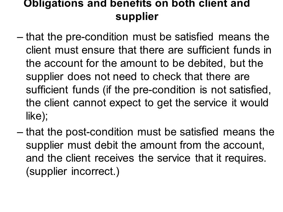 Obligations and benefits on both client and supplier