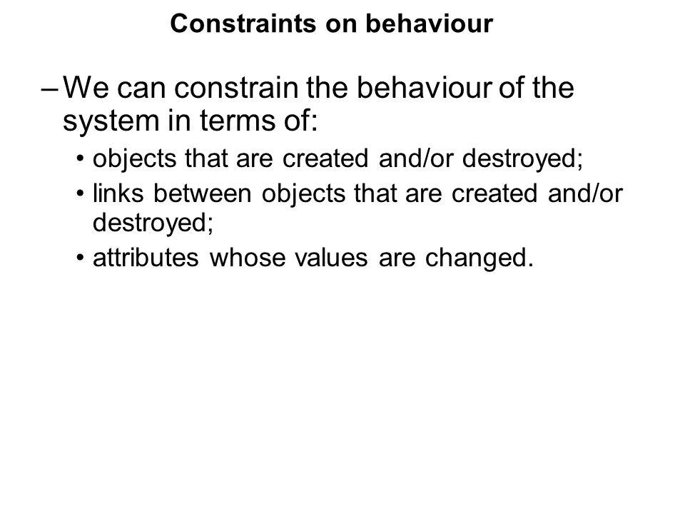 Constraints on behaviour