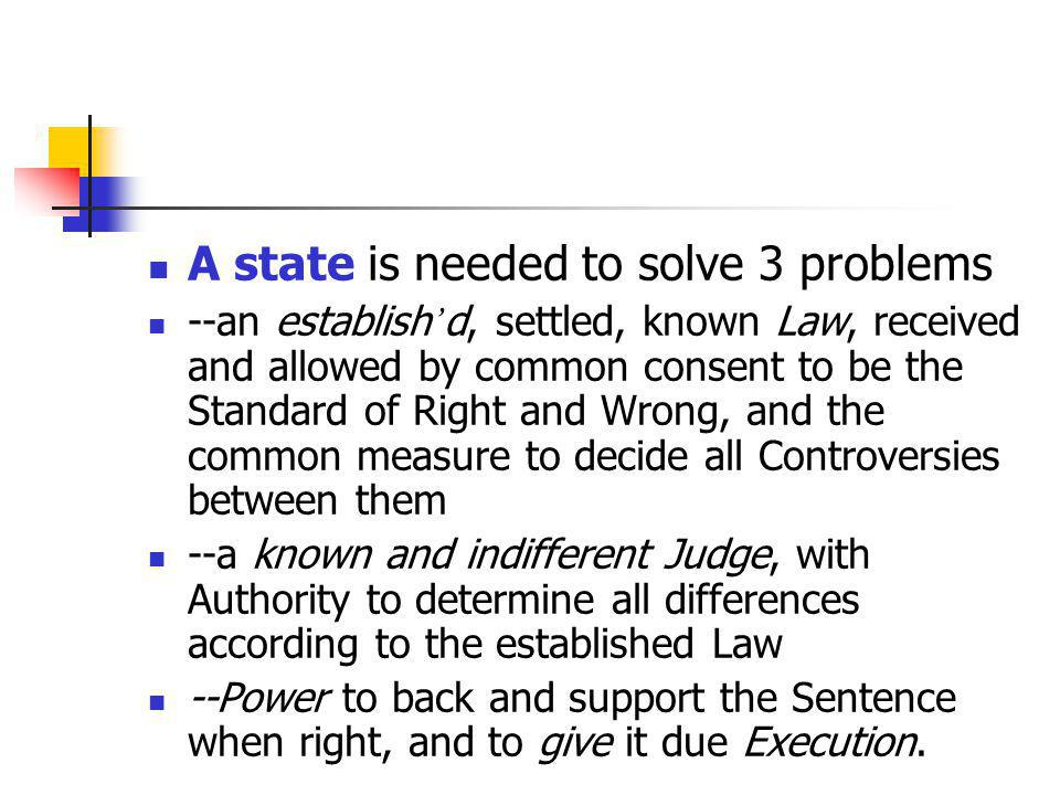 A state is needed to solve 3 problems
